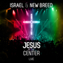 Israel  New Breed - Jesus At The Center cover.jpeg